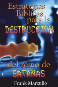 Estrategias Bíblicas para la destrucción del reino de satanás