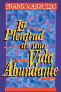 La plenitud de una vida abundante
