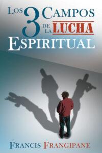 Los tres campos de la lucha espiritual